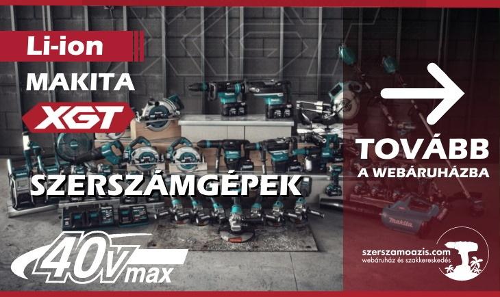 Makita XGT 40V Max szerszámgépek akció